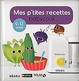 Mes p'tites recettes Babycook 9-12 mois