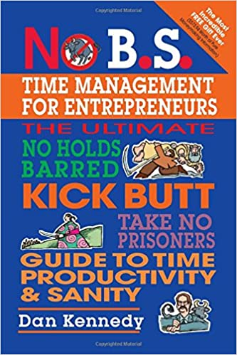 Image result for dan kennedy ruthless time management