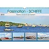 Faszination - SCHIFFE (Wandkalender 2019 DIN A4 quer): Beeindruckende, maritime Einblicke der Seefahrt (Monatskalender, 14 Seiten ) (CALVENDO Mobilitaet)