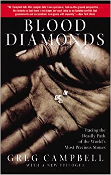 Blood Diamonds: Tracing the Path of the World's Most Precious Stones