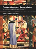 img - for REALIDAD, INTERACCI N Y CAMBIO PS QUICO: La pr ctica de la Psicoterapia Relacional II (PENSAMIENTO RELACIONAL n  5) (Spanish Edition) book / textbook / text book