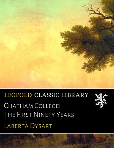 Download Chatham College: The First Ninety Years pdf epub