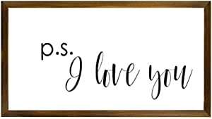 TattyaKoushi Farmhouse Wall Decor Sign with Inspirational Sayings, P.S I Love You, Rustic Wood Frame Sign, Wall Art for Living Room,Bedroom, 8x12 Inch, Black Frame