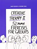 Creative Therapy Vol. II : 52 More Exercises for Groups, Dossick, Jane, 0943158605