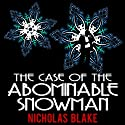 The Case of the Abominable Snowman: Nigel Strangeways, Book 7 Audiobook by Nicholas Blake Narrated by Kris Dyer