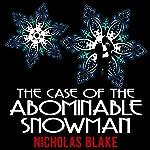 The Case of the Abominable Snowman: Nigel Strangeways, Book 7 | Nicholas Blake