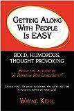 Getting along with People Is Easy!, Wayne Kehl, 1438937237