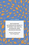 img - for Rethinking Interdisciplinarity across the Social Sciences and Neurosciences by F. Callard (2015-10-14) book / textbook / text book