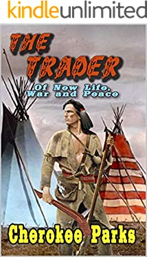 The Trader: Of New Life, War, and Peace: A Frontier Western Adventure (The Tale of the Trader Book 2)