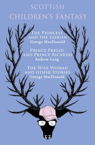 Scottish Children's Fantasy: The Princess and the Goblin, Prince Prigio and Prince Ricardo, The Wise Woman and Other Stories (The eClassics Collection)