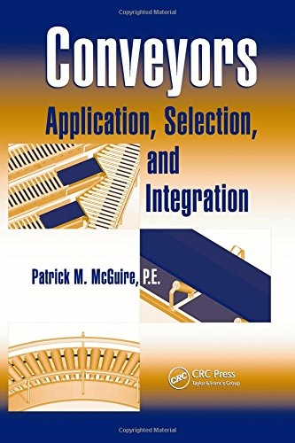 Conveyors: Application, Selection, and Integration (Systems Innovation Book - Heavy Field Load