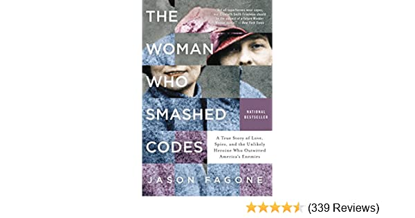 Amazon the woman who smashed codes a true story of love spies amazon the woman who smashed codes a true story of love spies and the unlikely heroine who outwitted americas enemies ebook jason fagone kindle fandeluxe Image collections