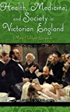 img - for Health, Medicine, and Society in Victorian England (Victorian Life and Times) book / textbook / text book