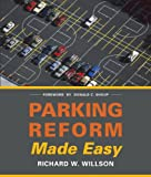 Parking Reform Made Easy, Richard W. Willson, 1610913590