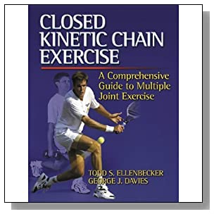 Closed Kinetic Chain Exercise: A Comprehensive Guide to Multiple Joint Exercises