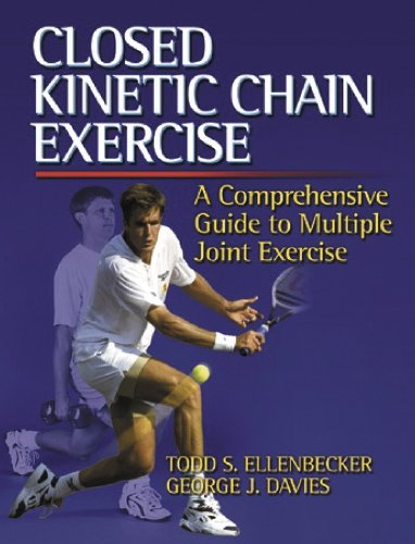 Closed Kinetic Chain Exercise: A Comprehensive Guide to Multiple Joint Exercises ()