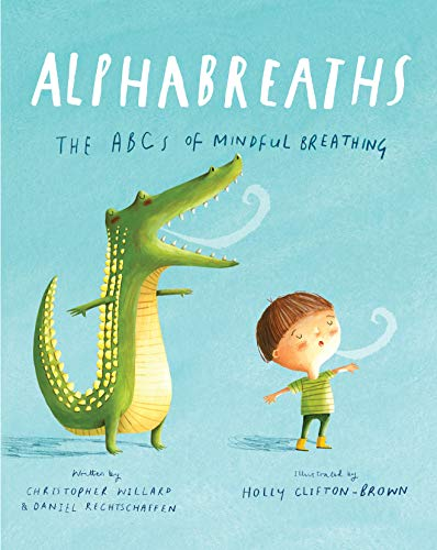 Alphabreaths: The ABCs of Mindful Breathing (Favorite Activities For The Teaching Of Psychology)