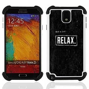 - relax text poster black white logo/ H??brido 3in1 Deluxe Impreso duro Soft Alto Impacto caja de la armadura Defender - SHIMIN CAO - For Samsung Galaxy Note3 N9000 N9008V N9009