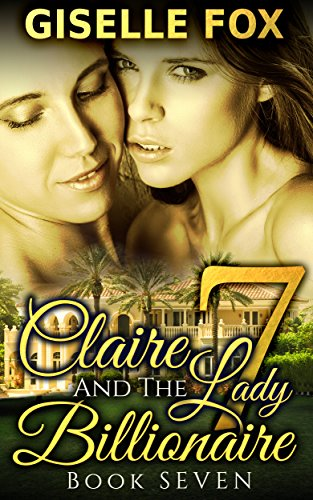 Claire and the Lady Billionaire Book 7