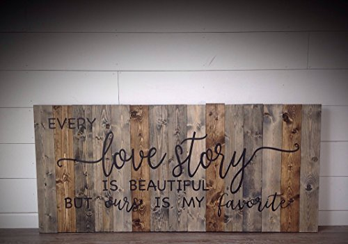 - Ruskin352 Wood Sign Plaque Every love story is Beautiful but ours is my favorite farmhouse farmhouse wall decor farmhouse style farmhouse sign 24X11