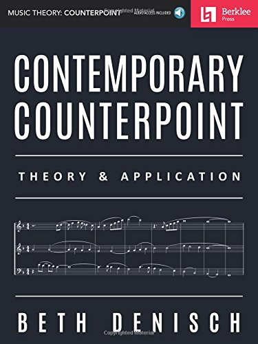 Contemporary Counterpoint: Theory & Application (Music Theory: Counterpoint) (Best Music Theory Websites)