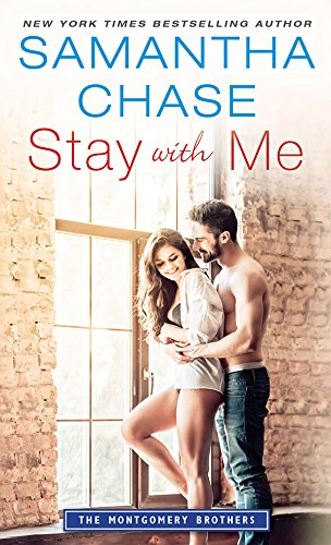 Book: Stay With Me (The Montgomery Brothers) by Samantha Chase