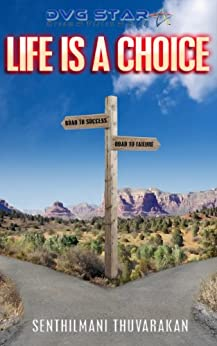 LIFE IS A CHOICE: A Journey From War To Peace (DVG STAR Book 4) by [THUVARAKAN, SENTHILMANI]