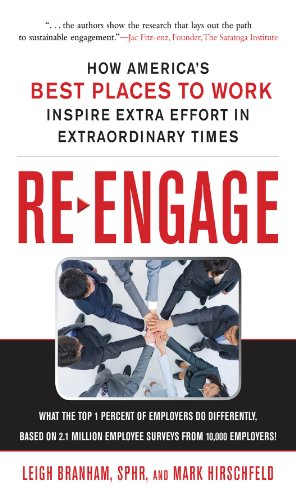 Re-Engage: How America's Best Places to Work Inspire Extra Effort in Extraordinary Times (Attracting And Retaining The Best Employees)