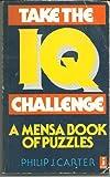 Take the I. Q. Challenge, Philip J. Carter, 071371736X