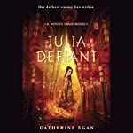Julia Defiant: The Witch's Child, Book 2 | Catherine Egan
