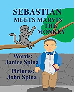 Sebastian Meets Marvin the Monkey by [Spina, Janice]
