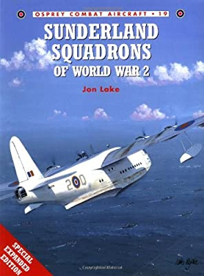 Sunderland Squadrons of World War 2 (Osprey Combat Aircraft 19)