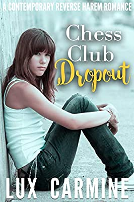 Chess Club Dropout: A Reverse Harem Contemporary Romance (The Lone Wolves Book 1)