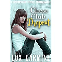 Chess Club Dropout: A Contemporary High School Reverse Harem Series (Dropout Series Book 1)