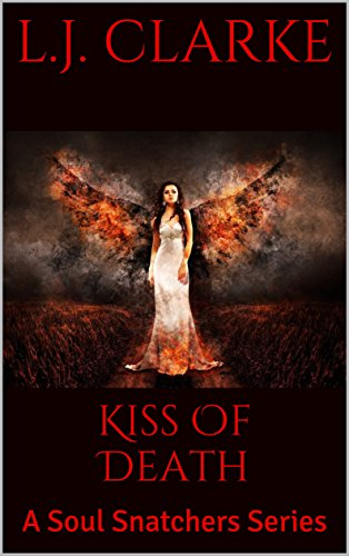 Kiss Of Death: A Soul Snatchers Series