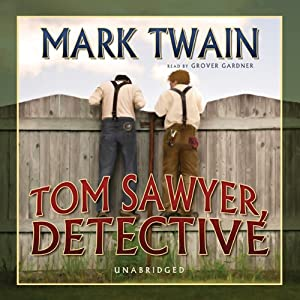 Tom Sawyer, Detective Audiobook