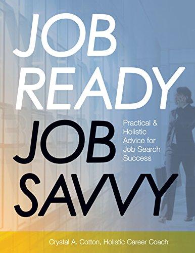 JOB READY JOB SAVVY: Practical & Holistic Advice for Job Search Success Pdf