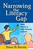 img - for Narrowing the Literacy Gap: What Works in High-Poverty Schools (Solving Problems in the Teaching of Literacy) book / textbook / text book