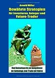 Bewahrte Strategien Fur Investoren, Anleger und Future-Trader, Arnold Miller, 3848267608