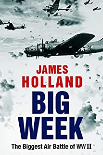 Book Cover: Big Week: The Biggest Air Battle of World War II