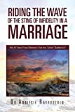 Riding the Wave of the Sting of Infidelity in a Marriage, Anniekie Ravhudzulo, 1465309853