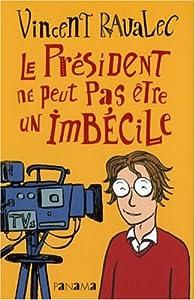 Book's Cover ofLe Président ne peut pas être un imbécile