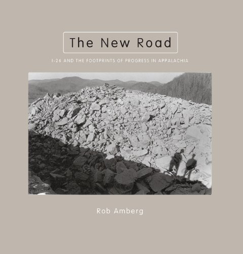 Download The New Road: I-26 and the Footprints of Progress in Appalachia (Center Books on the American South Ser.) pdf