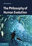 img - for The Philosophy of Human Evolution (Cambridge Introductions to Philosophy and Biology) book / textbook / text book