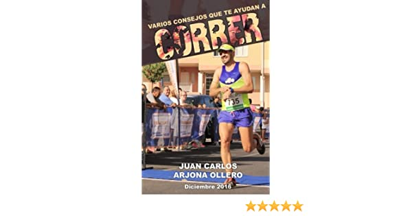 Varios consejos que te ayudan a correr (Spanish Edition): Atletismo Arjona Ollero: 9781542924061: Amazon.com: Books