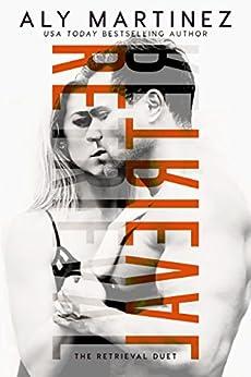 Retrieval (The Retrieval Duet Book 1) by [Martinez, Aly]