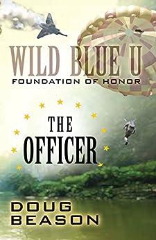 The Officer (Wild Blue U Book 2) by [Beason, Doug]