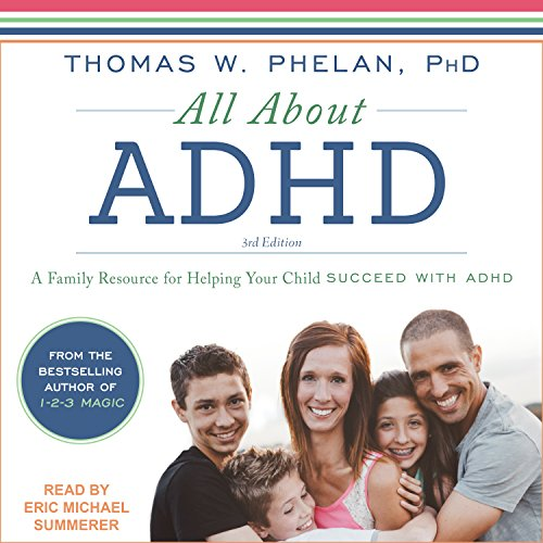 All About ADHD: A Family Resource for Helping Your Child Succeed with ADHD by Tantor Audio