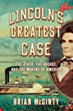 img - for The River, the Bridge, and the Making of America Lincoln's Greatest Case (Hardback) - Common book / textbook / text book