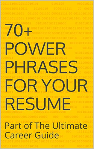 70 Power Phrases For Your Resume Part Of The Ultimate Career Guide By